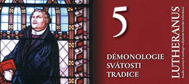 Lutheranus 5 - Démonologie svátosti tradice