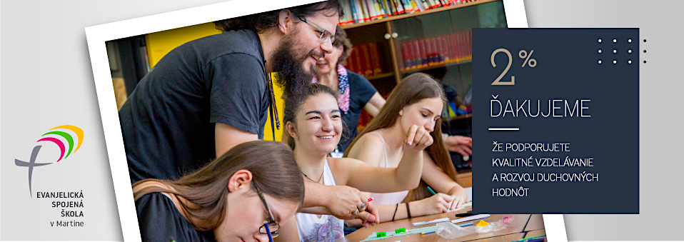 Venujte svoje 2% na podporu Evanjelickej spojenej školy v Martine